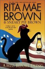 Mrs. Murphy: A Hiss Before Dying : A Mrs. Murphy Mystery 26 by Rita Mae Brown (2