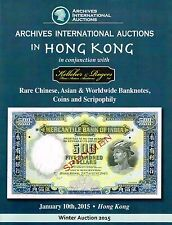 ARCHIVES INTERNATIONAL AUCTIONS CHINESE AND ASIAN BANKNOTES, SCRIPOPHILY & COINS