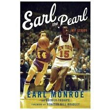 Earl the Pearl : My Story by Earl Monroe and Quincy Troupe (2013, Hardcover)