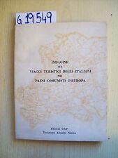 INDAGINE SUI VIAGGI TURISTICI DEGLI ITALIANI NEI PAESI COMUNISTI D'EUROPA - 1967