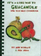 NEW - It's a Long Way to Guacamole : The Tex Mex Cookbook (Rev. ed)