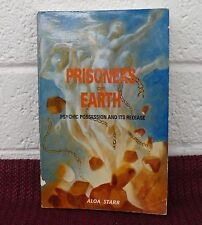 PRISONERS OF EARTH Psychic Possession & Its Release Book by Aloa Starr new age