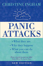 Good, Panic Attacks: What They Are, Why They Happen and What You Can Do About Th