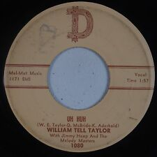 WILLIAM TELL TAYLOR & MELODY MAKERS: Uh Huh D ROCKABILLY 45 Rare HEAR