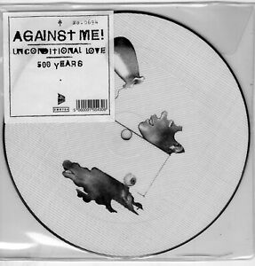 """Against Me - Unconditional Love 7"""" numbered picture disc"""