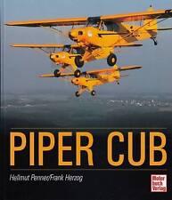 Penner: Piper-Cub NEU (Bildband/Technik/Geschichte/Typen/Flugzeuge/Sportflieger