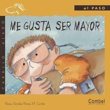 Me gusta ser mayor (Caballo alado series–Al paso) (Spanish Edition)