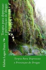 Terapia para Depressao e Prevençao de Drogas by Kleber Dutra (2015, Paperback)