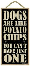 Novelty-Fun Wood Sign-WINE Plaque--Dogs are Like Potato Chips You Can't Have One