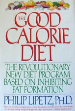 The Good Calorie Diet: The Revolutionary New Diet Program Based on Inhibiting Fa
