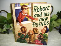 LITTLE GOLDEN BOOK ROBERT AND HIS NEW FRIENDS 1951 FIRST EDITION A