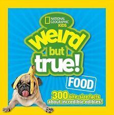 Weird but True: Weird but True Food : 300 Bite-Size Facts about Incredible...