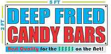DEEP FRIED CANDY BARS Banner Sign NEW Larger Size Best Quality for The $$$