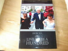 How to live to be A Hundred Book 1st ed John Calvert Unopened