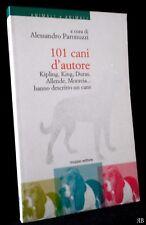 101 CANI D'AUTORE - Bassani Bradbury Buzzati Calvinio Flaiano Malaparte Simenon