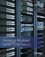 New: Mastering Windows Server 2016 Hyper-V by John Savill 1st ED