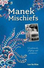 Manek Mischiefs: Of Patriarchs, Playboys and Paramours, Kim 9789814771788 New-.