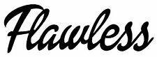 FLAWLESS Vinyl Decal Sticker Window Wall Bumper Car JDM EURO RACING ILLEST 6""