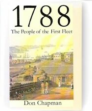 1788 The People of the Fist Fleet Australia - Illustrated Softcover Don Chapman