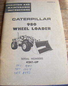 CATERPILLAR 980 WHEEL LOADER Operation & Maintenance Instructions S/N 42H1-UP