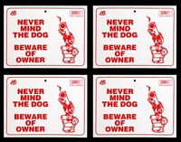 """4 NEVER MIND THE DOG  BEWARE OF OWNER  Flexible Heavy  Plastic  9""""x12"""" - 4 Sign"""