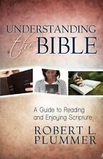 Understanding the Bible : A Guide to Reading and Enjoying Scripture by Robert...