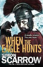 When the Eagle Hunts (Eagles of the Empire 3) by Scarrow, Simon