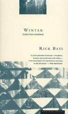 Winter : Notes from Montana by Rick Bass (1992, Paperback)