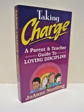Taking Charge: A Parent and Teacher Guide to Loving Dicipline by JoAnne Nordli