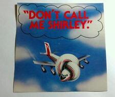 "AIRPLANE ""Dont Call Me Shirley"" Leslie Nielsen Board VINTAGE Sticker Pristine"