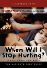 When Will I Stop Hurting?: Teens, Loss, And Grief (it Happened To Me): By Edw...