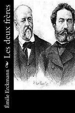 Les Deux Frères by Alexandre Chatrian and Émile Erckmann (2016, Paperback)