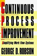 Continuous Process Improvement : Simplifying Work Flow Systems
