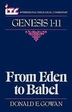 International Theological Commentary Ser.: From Eden to Babel : A Commentary...