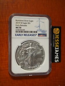 2019 W BURNISHED SILVER EAGLE NGC MS70 EARLY RELEASES BLUE LABEL KEY DATE