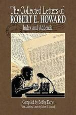 The Collected Letters of Robert E. Howard - Index and Addenda by Derie, Bobby