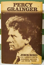 Percy Grainger! Vintage 1977 Hardcover Book with Dust Jacket by John Bird!