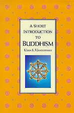 Buddhism: A Short Introduction by Klaus K. Klostermaier (Paperback, 1999)