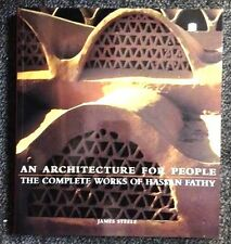 Architecture for People : The Complete Works of Hassan Fathy James Steele NEW