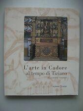L'arte in Cadore al tempo di Tiziano 2008 Kunst Tizian