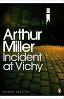 Incident at Vichy (Penguin Modern Classics) by Miller, Arthur, NEW Book, FREE &