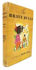 Tom Lea - The Brave Bulls - SIGNED (2x) FIRST EDITION, FIRST PRINTING in DJ