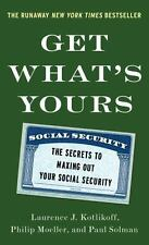Get What's Yours : The Secrets to Maxing Out Your Soc Sec.. FREE SHIPPING H/C