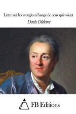Lettre Sur les Aveugles à l'usage de Ceux Qui Voient by Denis Diderot (2015,...