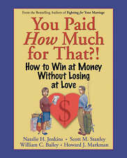 NEW You Paid How Much For That?: How to Win at Money Without Losing at Love