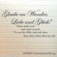Glaube an Wunder, Liebe und Glück .. Wandtattoo Sprüche 60x30cm - Z223-60