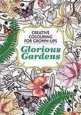 Glorious Gardens: Creative Colouring for Grown-Ups by Michael O'Mara Books Ltd (