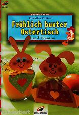 Fröhlich coloré TABLE DE PÂQUES - mit 2 FEUILLES MODÈLE - Ernestine FITTKAU tb