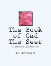 The Book of Gad the Seer : Vietnamese Translation by Ti Burtzloff (2015,...