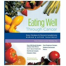 Eating Well Through Cancer: Over 200 Recipes To Ease Side Effects And Much More!